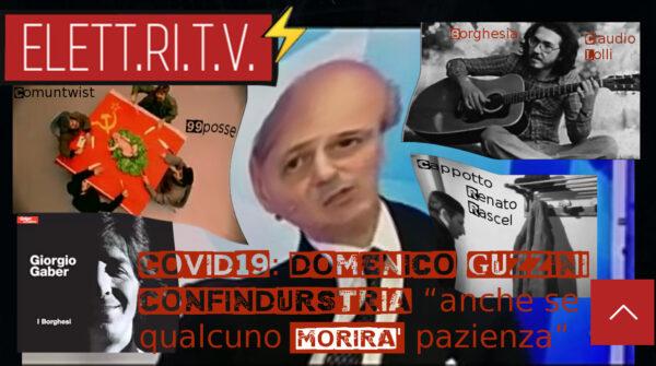 domenico_guzzini_confindustria_anche_se_qualcuno_morira_pazienza_covid19_borghesia_lolli_gaber_99_posse_