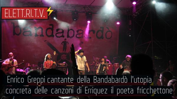 enrico_greppi_bandabardo_utopia_concreta_canzoni_del_poeta_fricchettone_erriquez_folk_rock_italiano_firenze