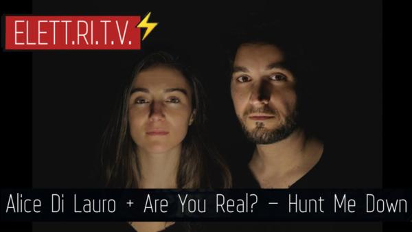 alice_di_lauro_are_you_real_hunt_me_down