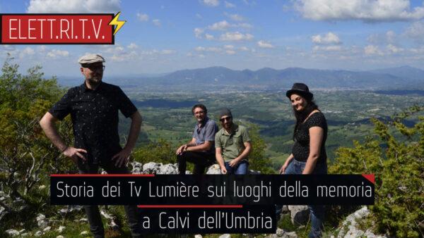 Storia_dei _tv_lumière_sui_luoghi_della_memoria_eccidio_nazifascista_calvi_dell_umbria