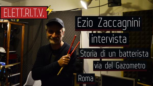 ezio_zaccagnini_storia_di_un_batterista_intervista_improvvisazione_studio_lungo_tevere_riva_ostiense_via_gazometro_roma_via_gennaro_serra_napoli